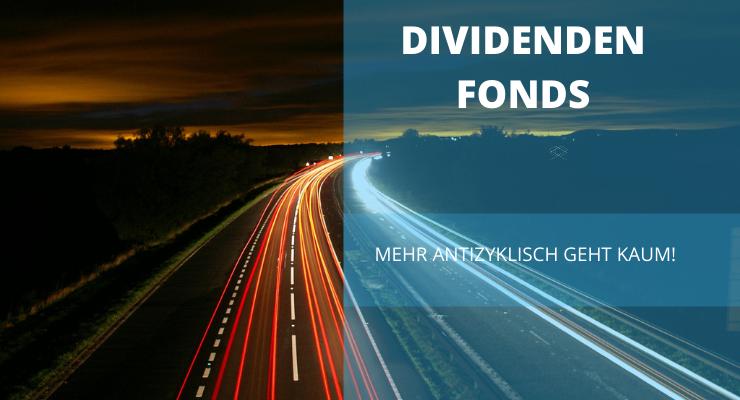 Dividendenfonds als attraktive Kaufchance – Mehr Antizyklik geht kaum!