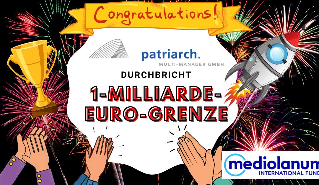 Patriarch Multi-Manager GmbH knackt erstmals die 1-Milliarde-Euro-Grenze